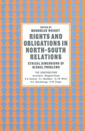 Rights and Obligations in North-South Relations: Ethical Dimensions of Global Problems