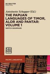 The Papuan Languages of Timor, Alor and Pantar: Volume 1: Sketch Grammars