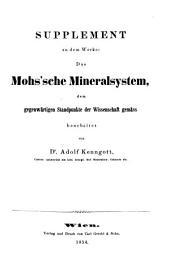 Supplement zu dem Werke: Das Mohs'sche Mineralsystem, dem gegenwärtigen Standpunkte der Wissenschaft gemäss: bearbeitet von Adolf Kenngott