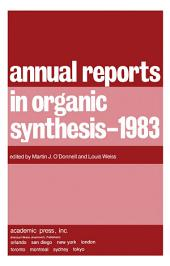 Annual Reports in Organic Synthesis–1983: Annual Reports in Organic Synthesis
