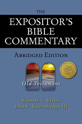 The Expositor s Bible Commentary   Abridged Edition  Old Testament