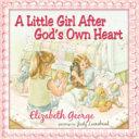 A Little Girl After God s Own Heart
