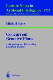 Concurrent Reactive Plans: Anticipating and Forestalling Execution Failures