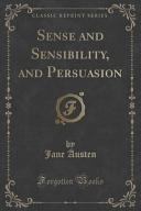 Sense and Sensibility  and Persuasion  Classic Reprint