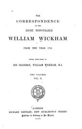 The Correspondence of the Right Honourable William Wickham from the Year 1794: Volume 2