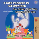 I Love to Sleep in My Own Bed  English Vietnamese Bilingual Book for Kids