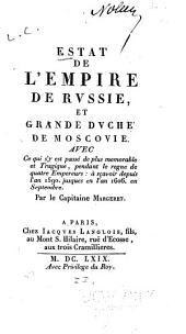 Estat de l'empire de Rvssie, et grande dvché de Moscovie: Avec ce qui s'y est passé de plus memorable et tragique, pendant le regne de quatre empereurs: à sçavois depuis l'an 1590. jusques en l'an 1606. en septembre
