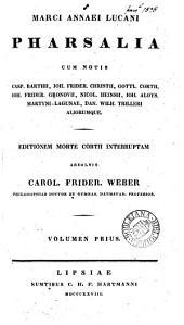 Marci Annaei Lucani Pharsalia, cum notis C. Barthii aliorumque. Ed. morte Cortii interruptam absolvit C.F. Weber