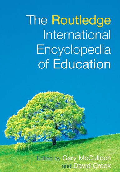 The Routledge International Encyclopedia of Education PDF