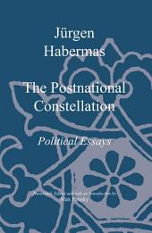 The Postnational Constellation: Political Essays