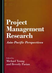 Project Management Research: Asia-Pacific Perspectives
