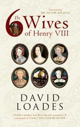 The Six Wives Of Henry Viii Book PDF