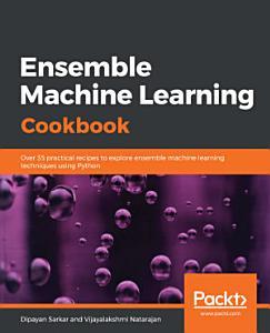Ensemble Machine Learning Cookbook PDF