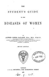 The Student's Guide to the Diseases of Women