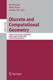 Discrete and Computational Geometry: Japanese Conference, JCDCG 2004, Tokyo, Japan, October 8-11, 2004