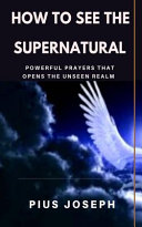 How To See The Supernatural Book PDF