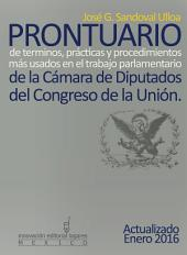 Prontuario de términos, prácticas y procedimientos más usados en el trabajo parlamentario de la Cámara de Diputados del Congreso de la Unión