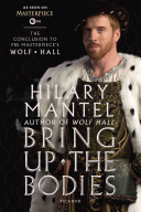 Bring Up the Bodies  The Conclusion to PBS Masterpiece s Wolf Hall PDF