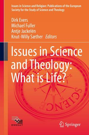 Issues in Science and Theology  What is Life  PDF
