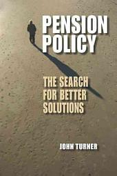 Pension Policy: The Search for Better Solutions
