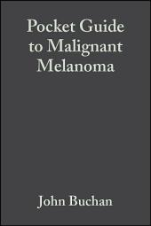 Pocket Guide to Malignant Melanoma