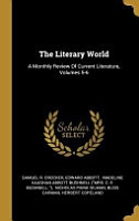 The Literary World  A Monthly Review of Current Literature PDF