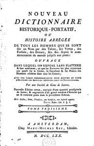 Nouveau dictionnaire historique portatif ou histoire abr  g  e de tous les hommes qui se sont fait un nom par des talens     PDF