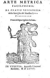 Arte metrica facilissima; da Oratio Toscanella della famiglia del Maestro Luca Fiorentino tirata in lingua regolata italiana