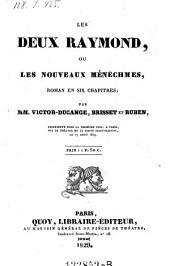 Les deux Raymond, ou les nouveaux Menechmes, roman en 6 chapitres