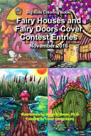 Big Kids Coloring Book: Fairy Houses and Fairy Doors 2016 Cover Contest Entries