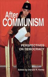 After Communism: Perspectives on Democracy (p)