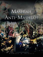 Mashiah Versus Anti-Mashiah