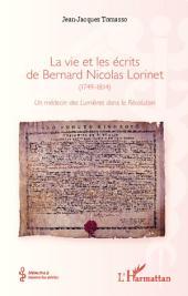 La vie et les écrits de Bernard Nicolas Lorinet (1749-1814): Un médecin des Lumières dans la Révolution