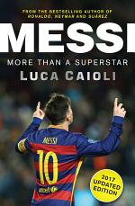 Messi – 2017 Updated Edition