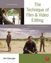 The Technique of Film and Video Editing: History, Theory, and Practice, Edition 5