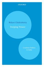 Forging Power: Coalition Politics in India