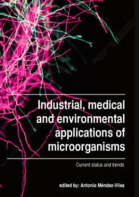 Industrial, medical and environmental applications of microorganisms