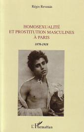 Homosexualité et prostitution masculines à Paris: 1870-1918