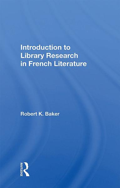 Download Introduction To Library Research In French Literature Book