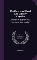 The Illustrated Naval and Military Magazine PDF
