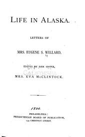 Life in Alaska: Letters of Mrs. Eugene S. Willard
