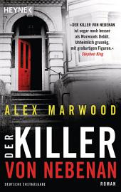 Der Killer von nebenan: Wie gut kennst Du deinen Nachbarn? - Roman