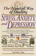 The Natural Way of Healing Stress  Anxiety  and Depression