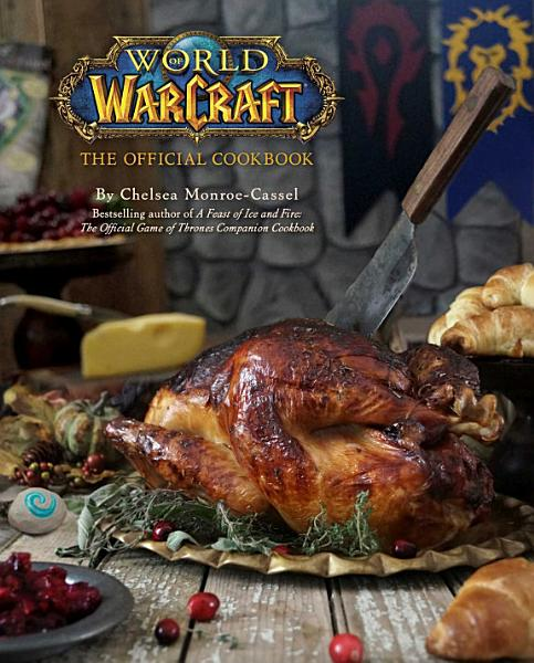 Download World of Warcraft  The Official Cookbook Book