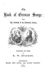 The Book of German Songs: From the Sixteenth to the Nineteenth Century