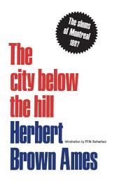 The City Below The Hill: The Slums of Montreal, 1897