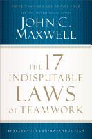 The 17 Indisputable Laws of Teamwork PDF