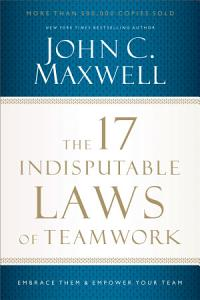 The 17 Indisputable Laws of Teamwork Book