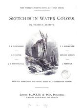 Sketches in water colors, by various artists, with full instructions for copying