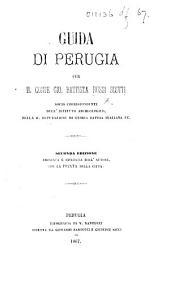 Guida di Perugia. Seconda edizione ampliata, etc